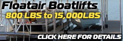 Floatair Boatlifts 800 lbs to 15,000 lbs, click here for details